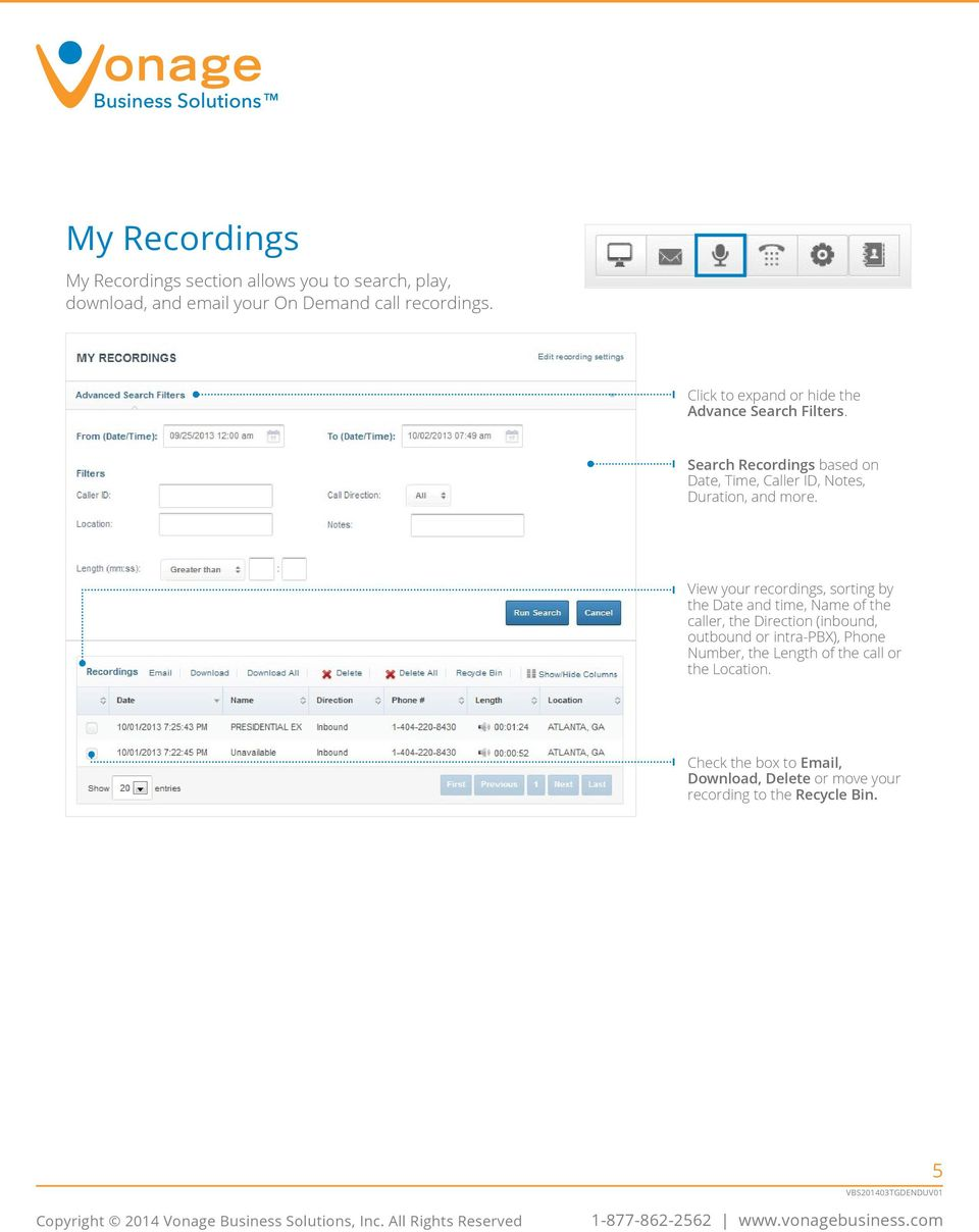 Search Recordings based on Date, Time, Caller ID, Notes, Duration, and more.