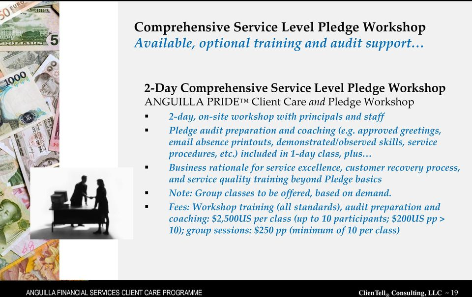 ) included in 1-day class, plus Business rationale for service excellence, customer recovery process, and service quality training beyond Pledge basics Note: Group classes to be offered, based on