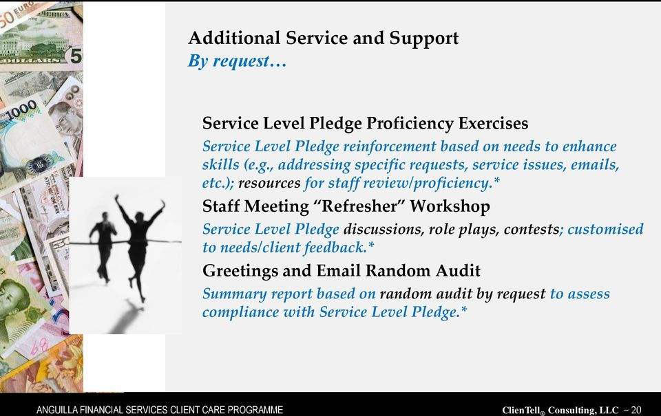 * Staff Meeting Refresher Workshop Service Level Pledge discussions, role plays, contests; customised to needs/client feedback.