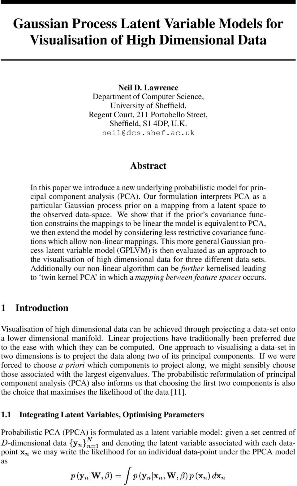 uk Abstract In this paper we introduce a new underlying probabilistic model for principal component analysis (PCA).