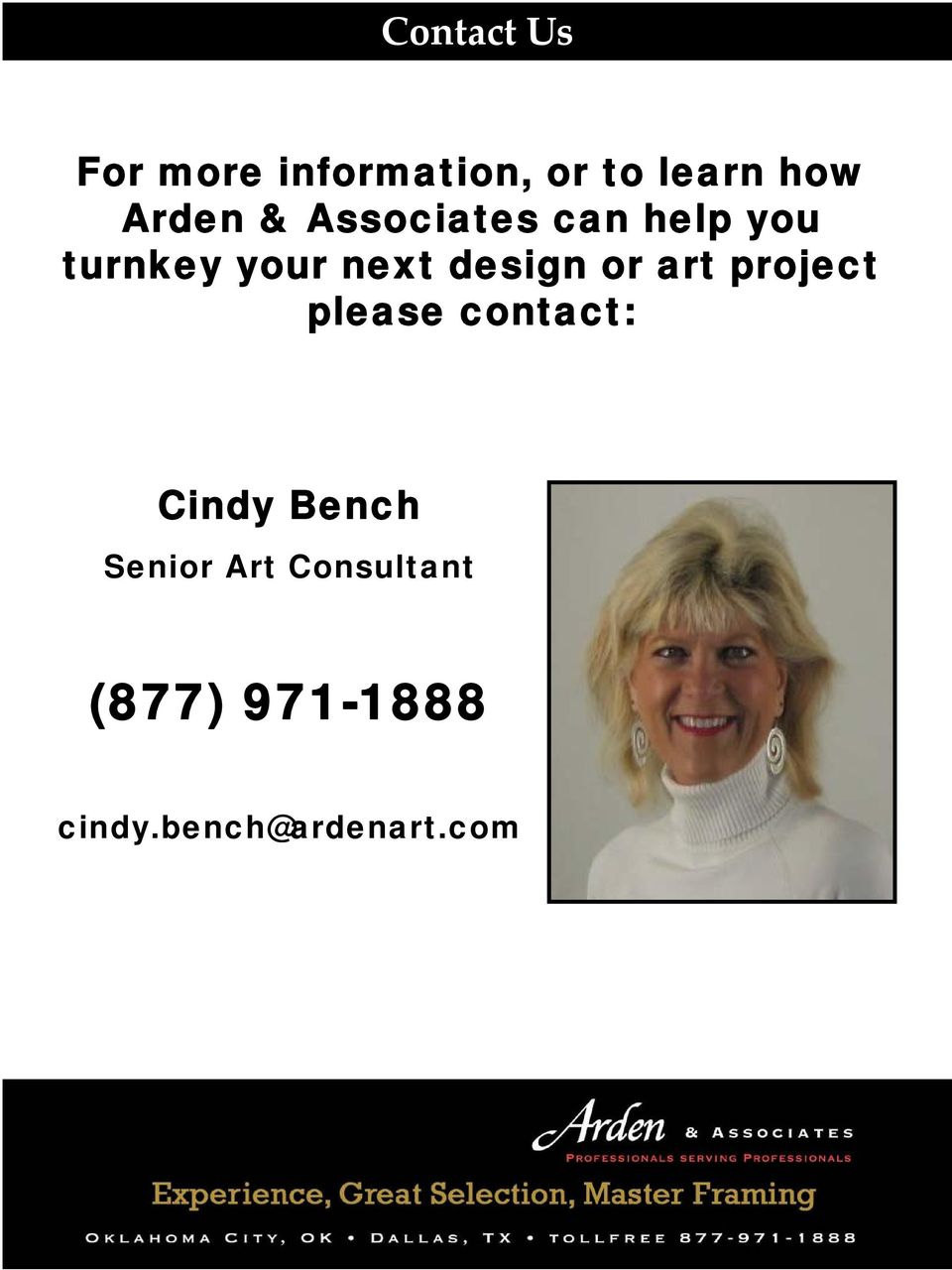 design or art project please contact: Cindy Bench