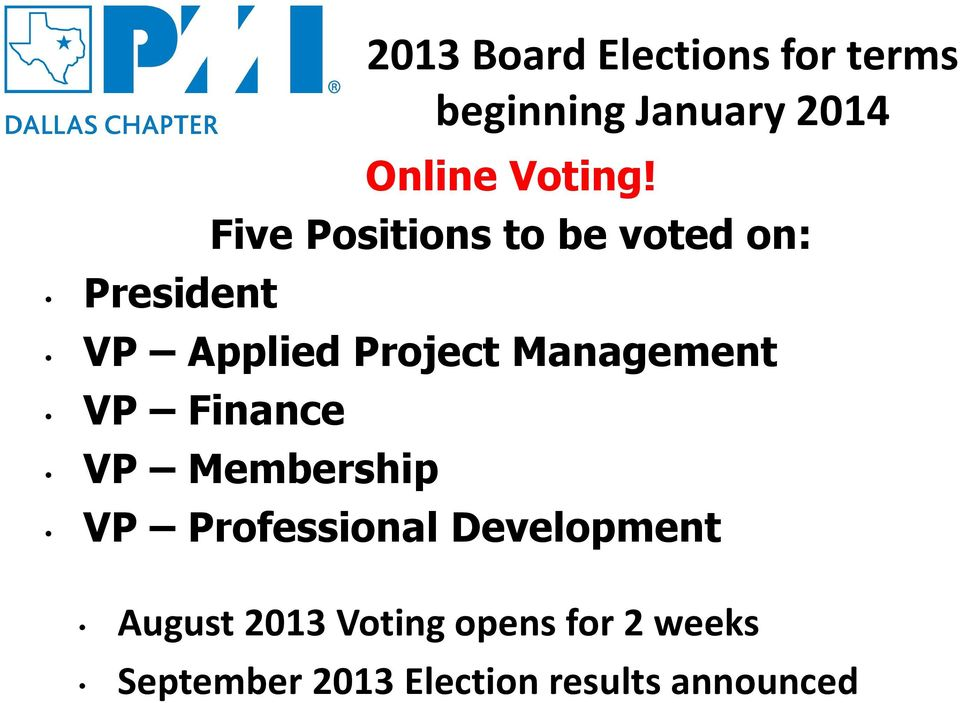 Five Positions to be voted on: VP Applied Project Management VP