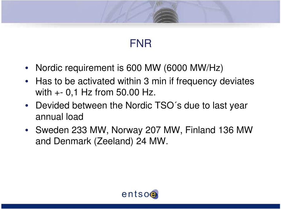 Devided between the Nordic TSO s due to last year annual load