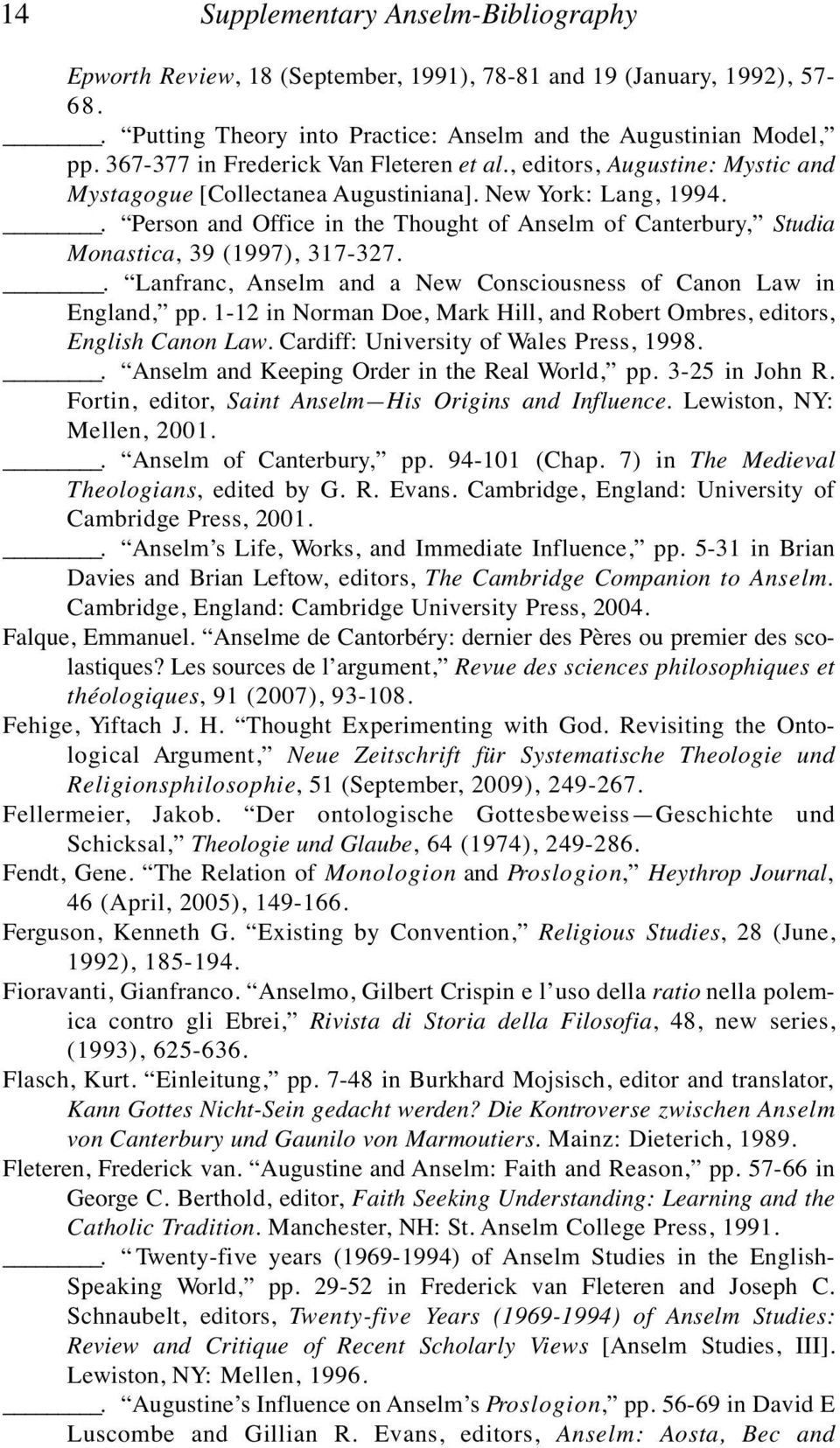. Person and Office in the Thought of Anselm of Canterbury, Studia Monastica, 39 (1997), 317-327.. Lanfranc, Anselm and a New Consciousness of Canon Law in England, pp.