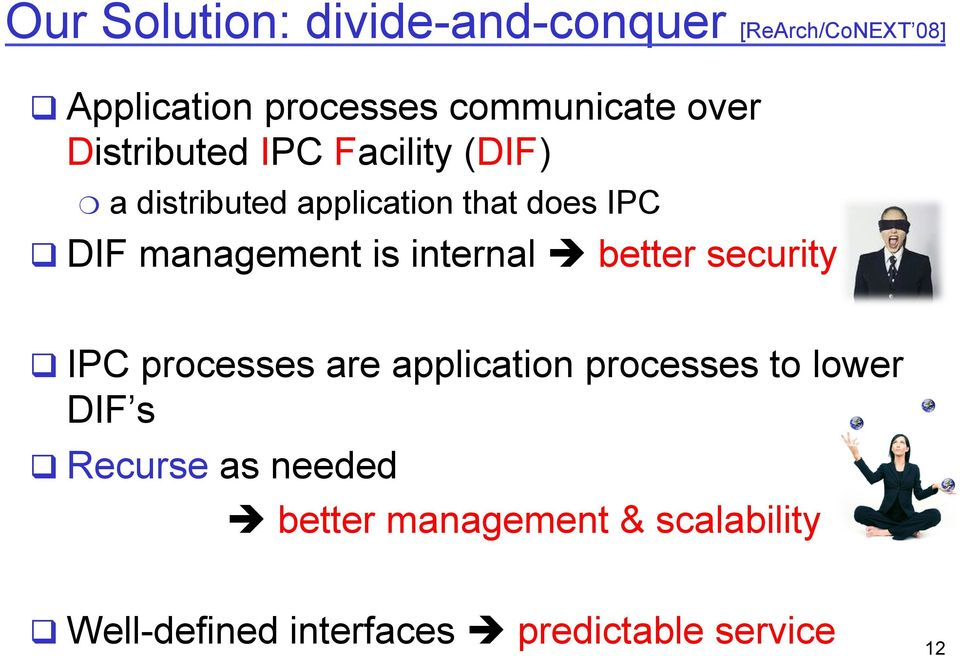 internal è better security q IPC processes are application processes to lower DIF s q