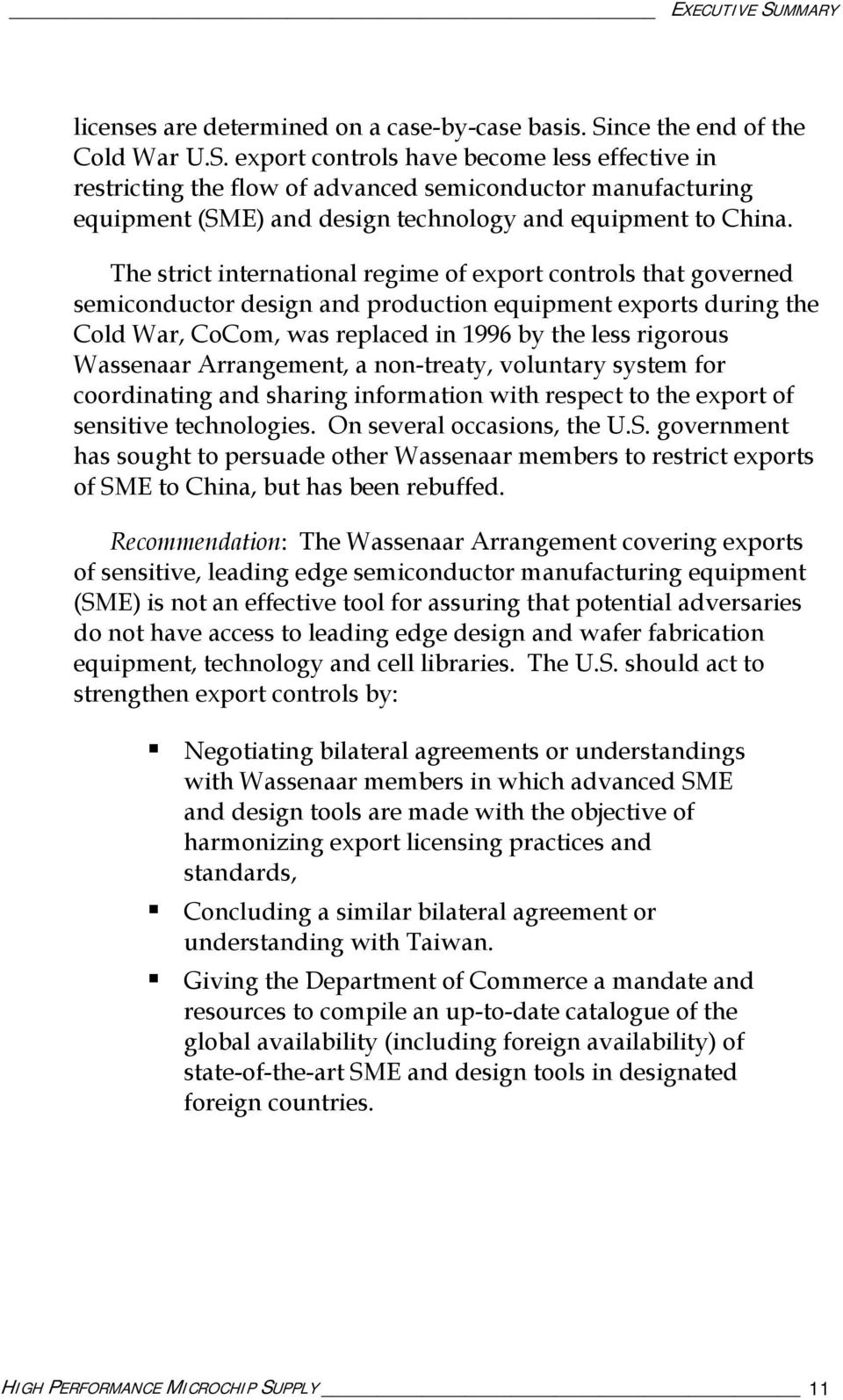 Arrangement, a non-treaty, voluntary system for coordinating and sharing information with respect to the export of sensitive technologies. On several occasions, the U.S.