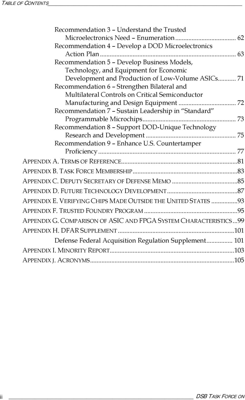 .. 71 Recommendation 6 Strengthen Bilateral and Multilateral Controls on Critical Semiconductor Manufacturing and Design Equipment.