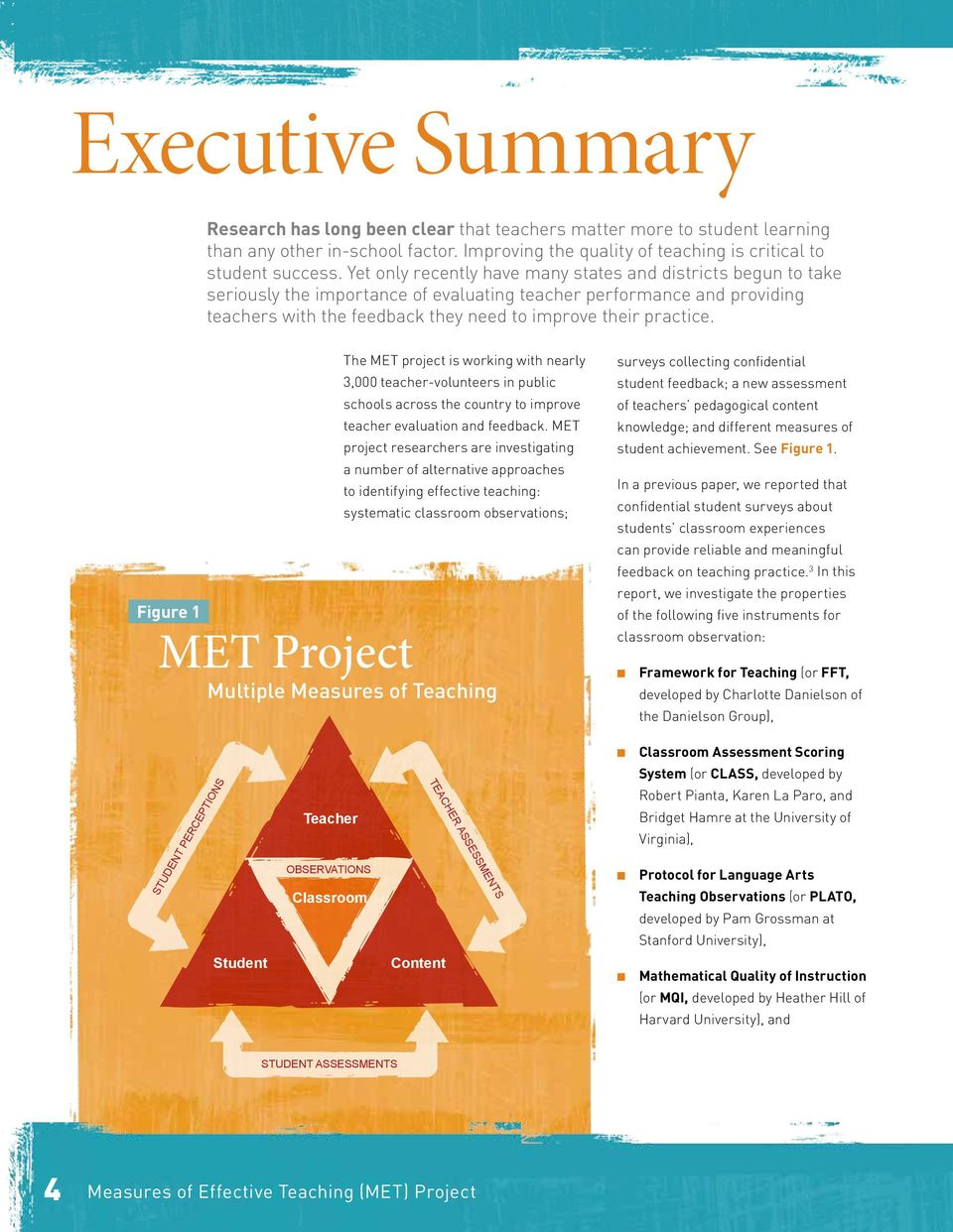 Figure 1 The MET project is working with nearly 3,000 teacher-volunteers in public schools across the country to improve teacher evaluation and feedback.