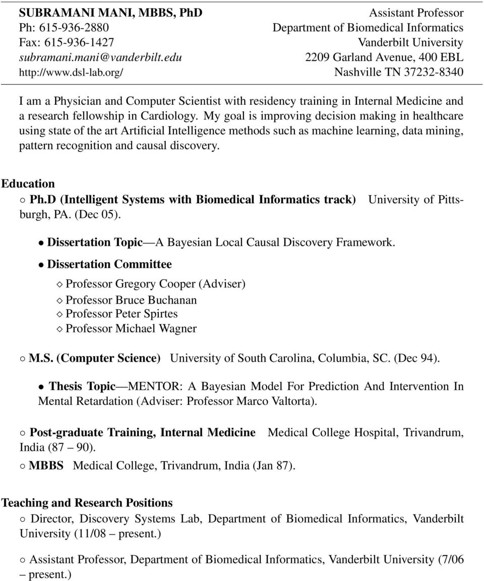 org/ Nashville TN 37232-8340 I am a Physician and Computer Scientist with residency training in Internal Medicine and a research fellowship in Cardiology.