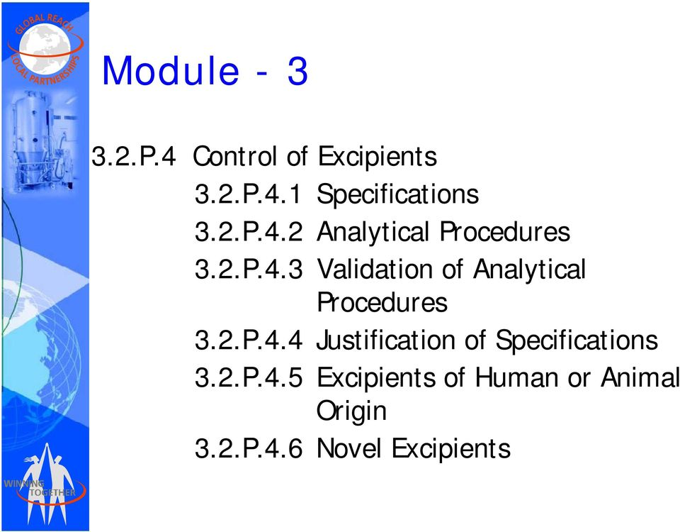 2.P.4.4 Justification of Specifications 32P45 3.2.P.4.5 Excipients of Human or Animal Origin 3.