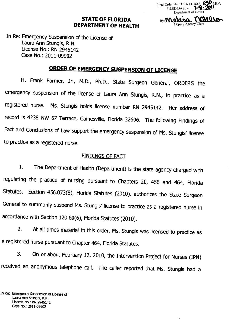 D., State Surgeon General, ORDERS the emergency suspension of the license of, to practice as a registered nurse. Ms. Stungis holds license number RN 2945142.