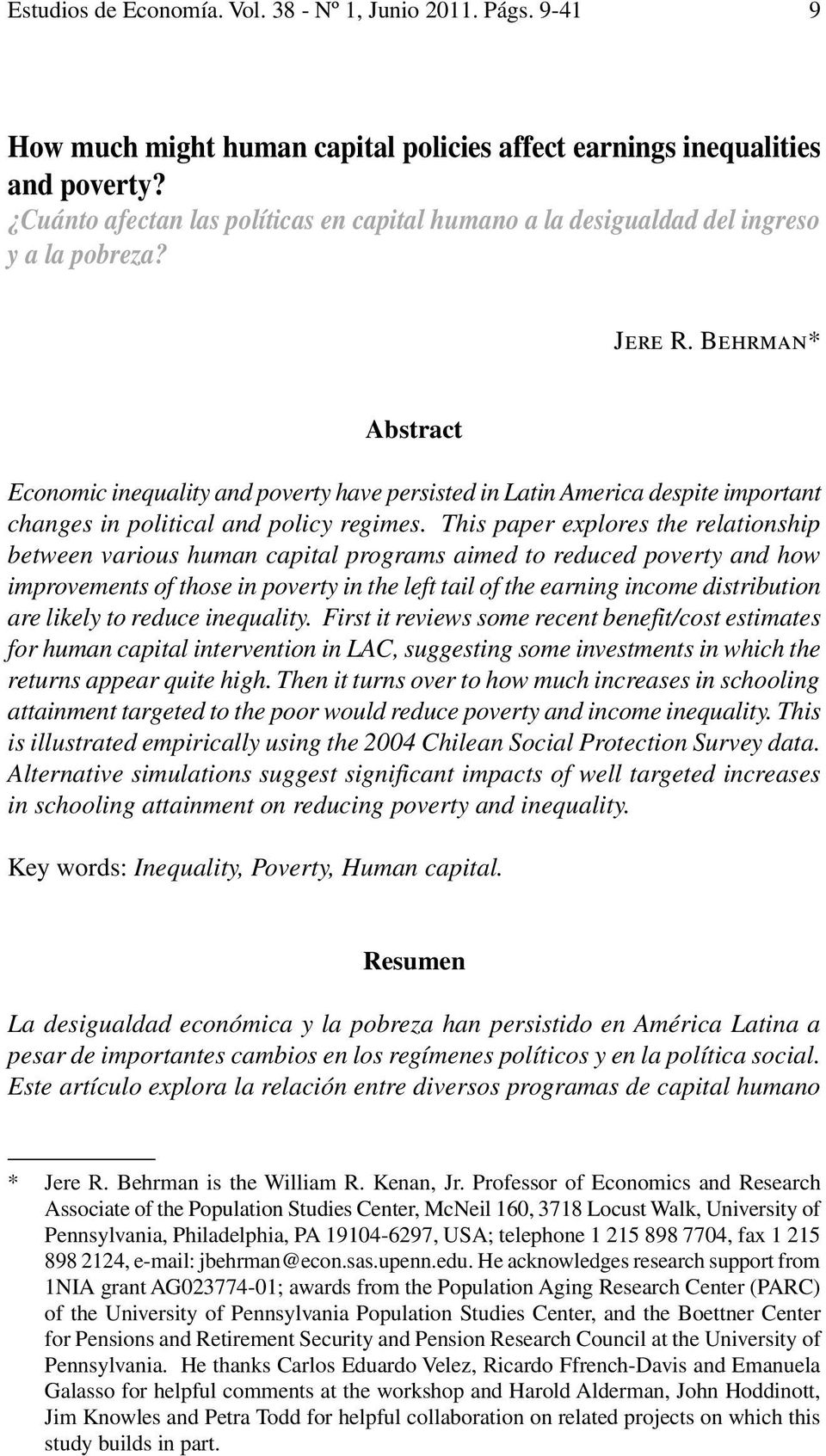 Behrman* Abstract Economic inequality and poverty have persisted in Latin America despite important changes in political and policy regimes.