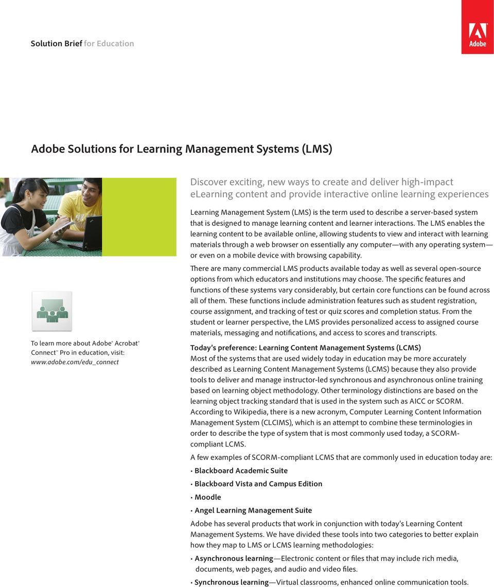 com/edu_connect Learning Management System (LMS) is the term used to describe a server-based system that is designed to manage learning content and learner interactions.