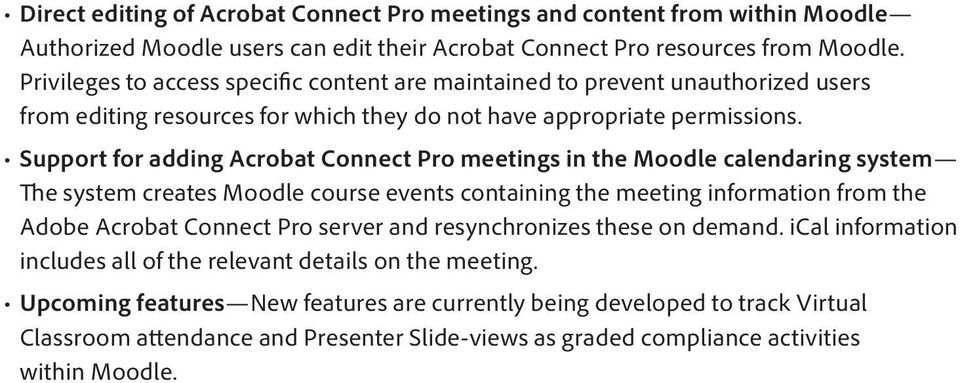 Support for adding Acrobat Connect Pro meetings in the Moodle calendaring system The system creates Moodle course events containing the meeting information from the Adobe Acrobat Connect Pro server