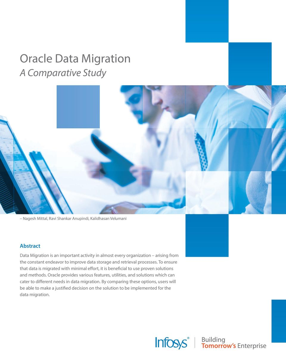 To ensure that data is migrated with minimal effort, it is beneficial to use proven solutions and methods.