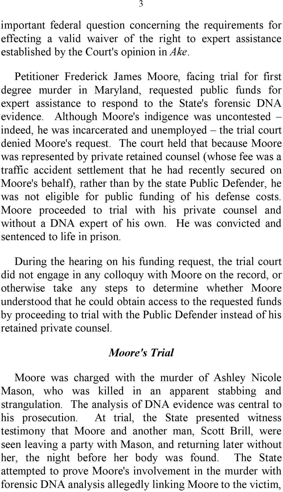 Although Moore's indigence was uncontested indeed, he was incarcerated and unemployed the trial court denied Moore's request.