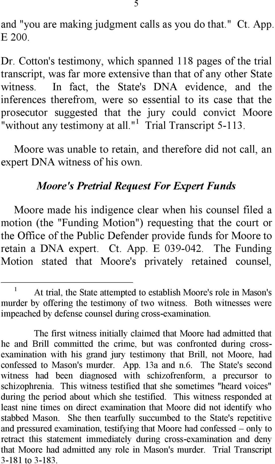 "In fact, the State's DNA evidence, and the inferences therefrom, were so essential to its case that the prosecutor suggested that the jury could convict Moore ""without any testimony at all."