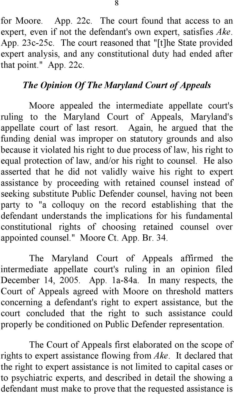 The Opinion Of The Maryland Court of Appeals Moore appealed the intermediate appellate court's ruling to the Maryland Court of Appeals, Maryland's appellate court of last resort.