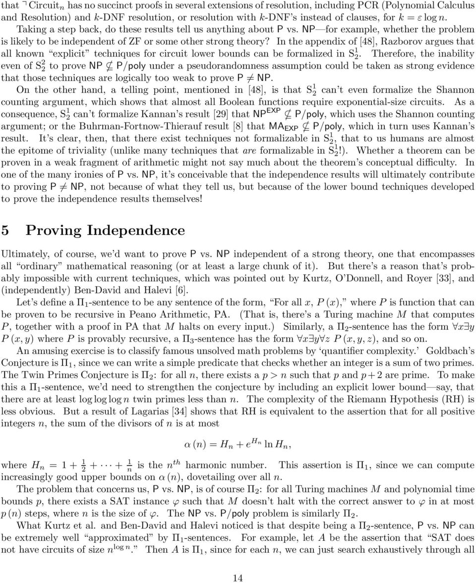 In the appendix of [48], Razborov argues that all known explicit techniques for circuit lower bounds can be formalized in S 1 2.