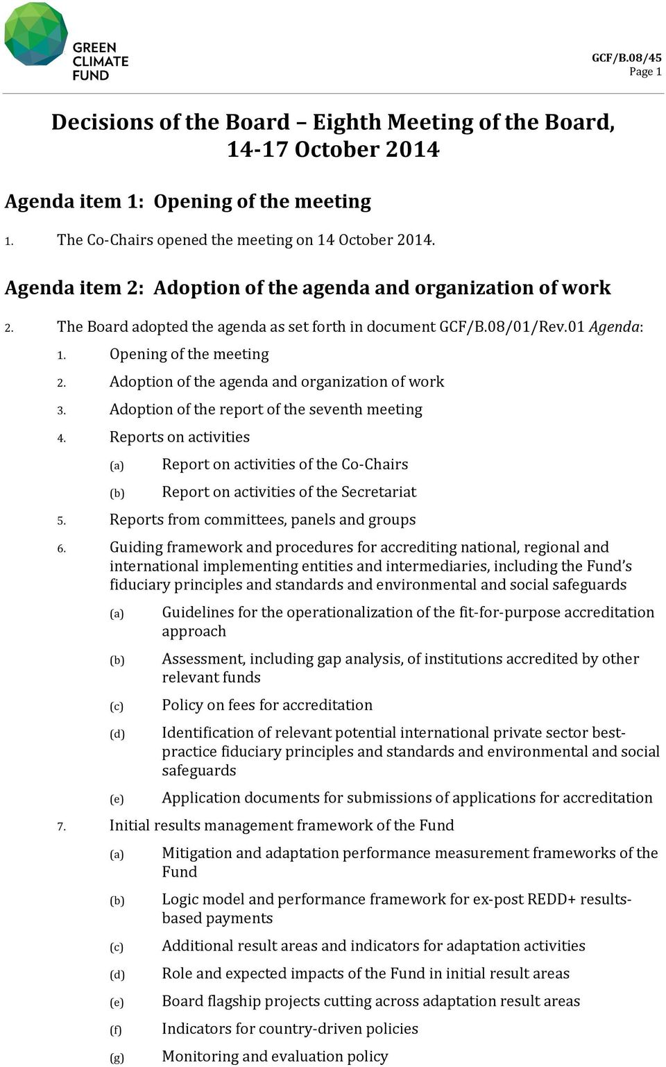 Adoption of the agenda and organization of work 3. Adoption of the report of the seventh meeting 4.