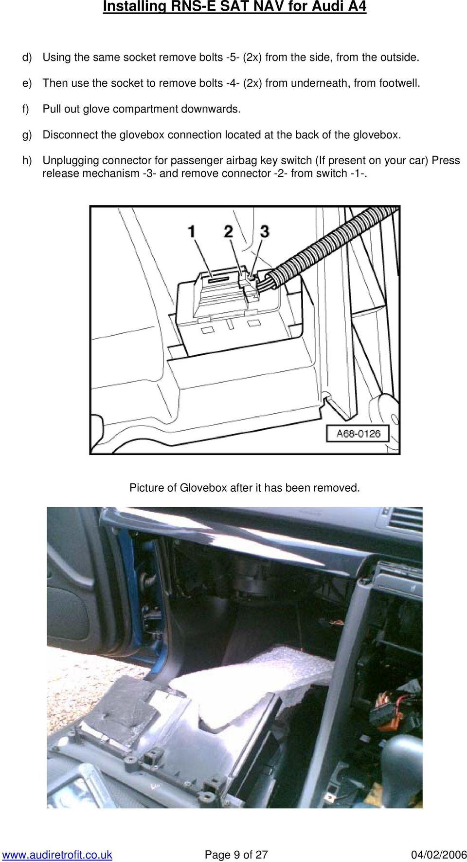 g) Disconnect the glovebox connection located at the back of the glovebox.