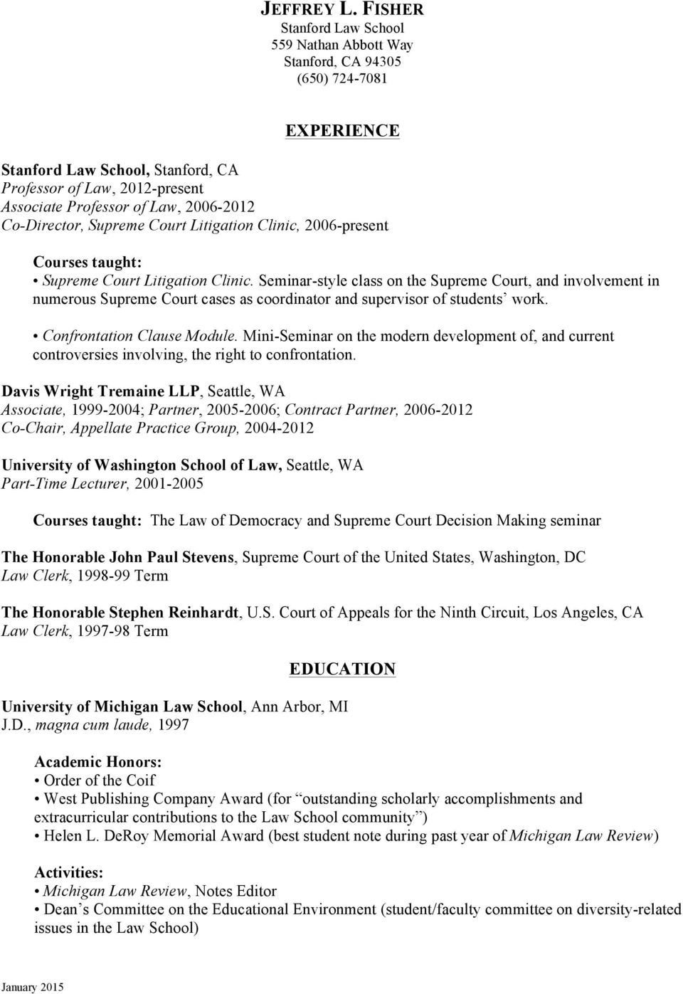 Co-Director, Supreme Court Litigation Clinic, 2006-present Courses taught: Supreme Court Litigation Clinic.