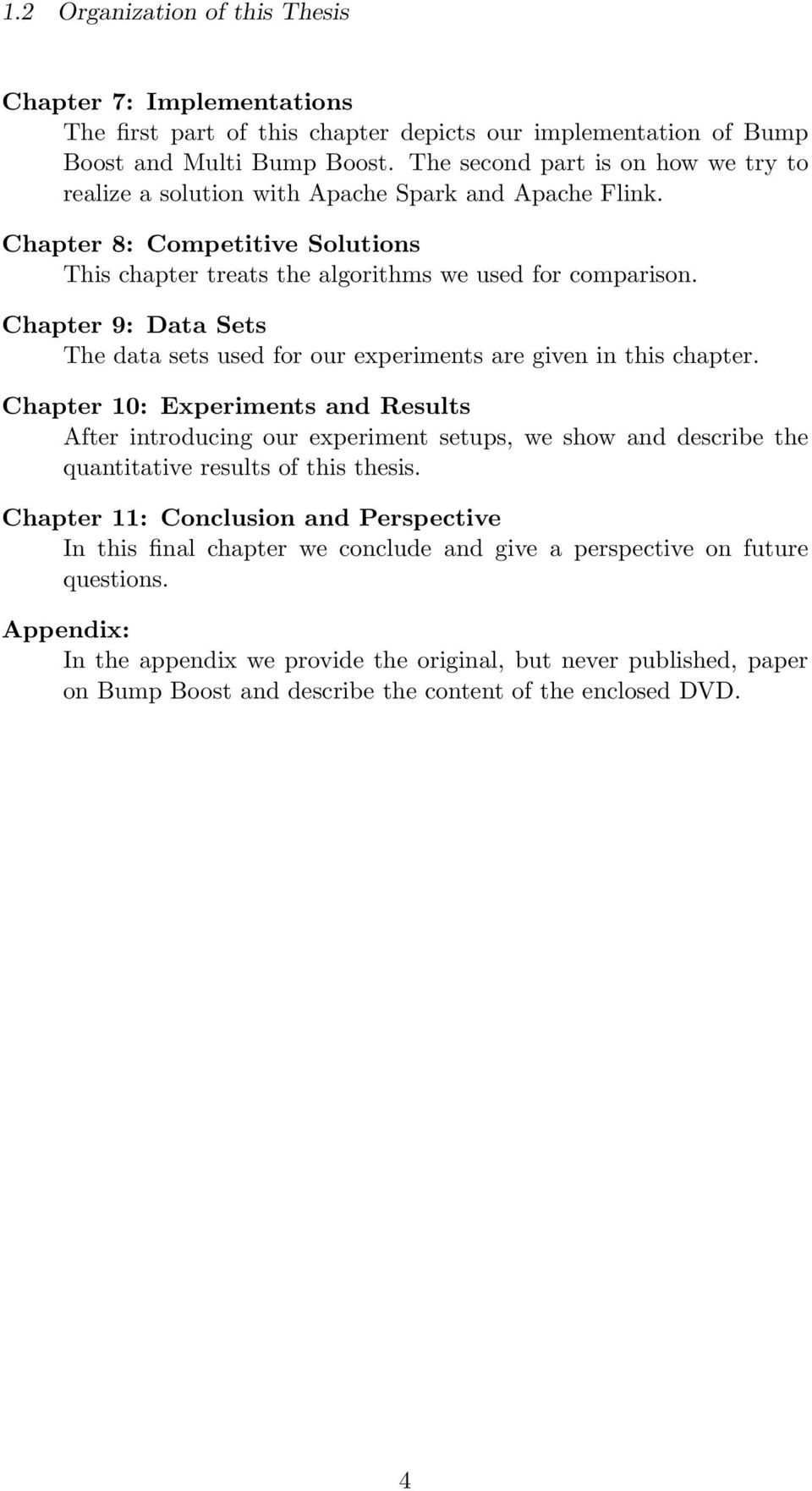 Chapter 9: Data Sets The data sets used for our experiments are given in this chapter.