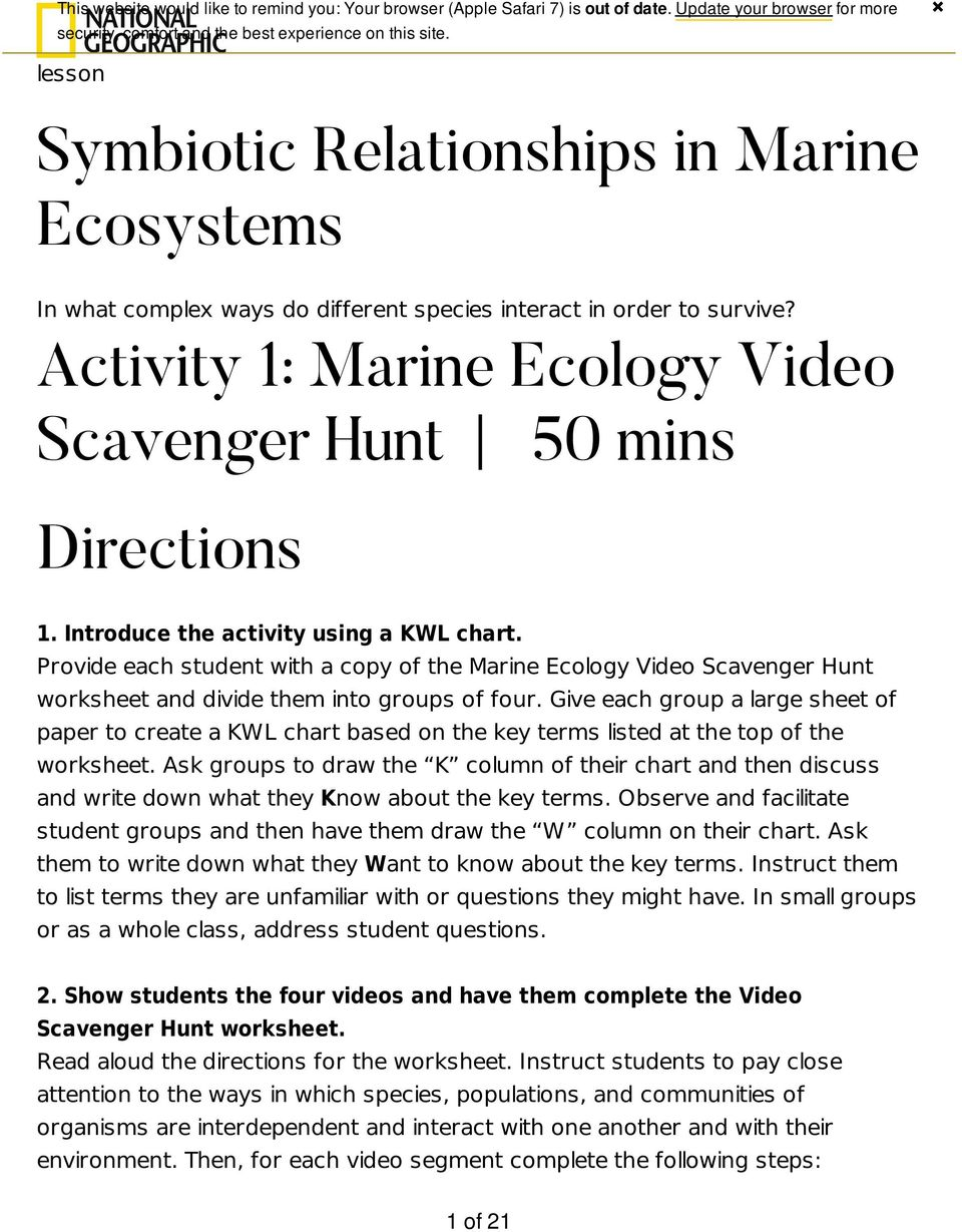 Introduce the activity using a KWL chart. Provide each student with a copy of the Marine Ecology Video Scavenger Hunt worksheet and divide them into groups of four.