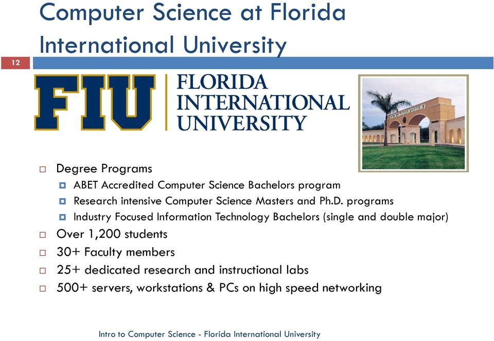 programs Industry Focused Information Technology Bachelors (single and double major) Over 1,200