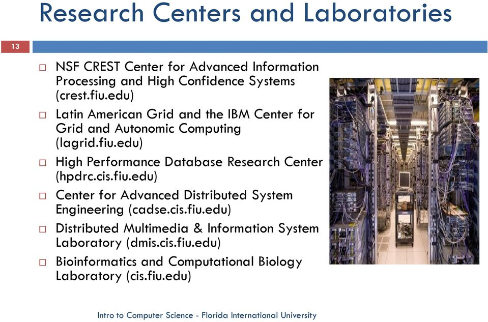 cis.fiu.edu) Center for Advanced Distributed System Engineering (cadse.cis.fiu.edu) Distributed Multimedia & Information System Laboratory (dmis.