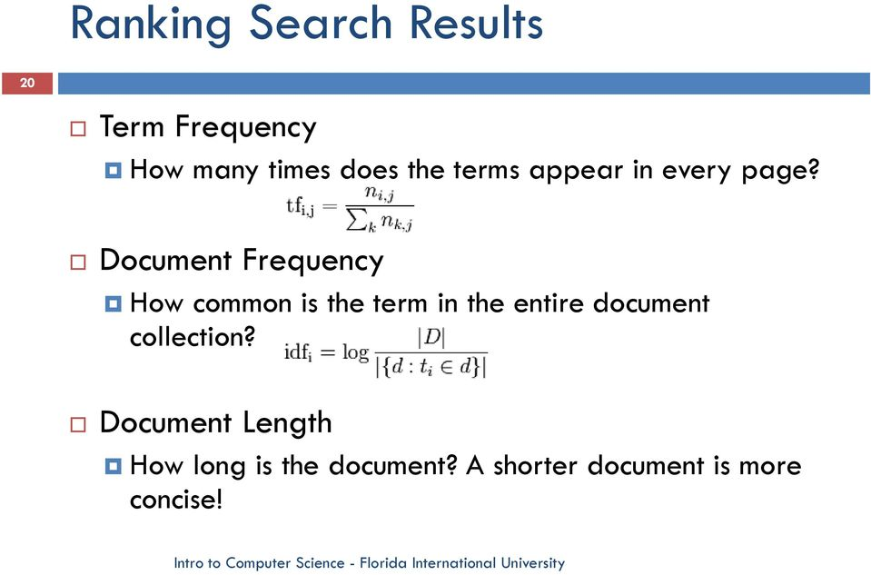 Document Frequency How common is the term in the entire
