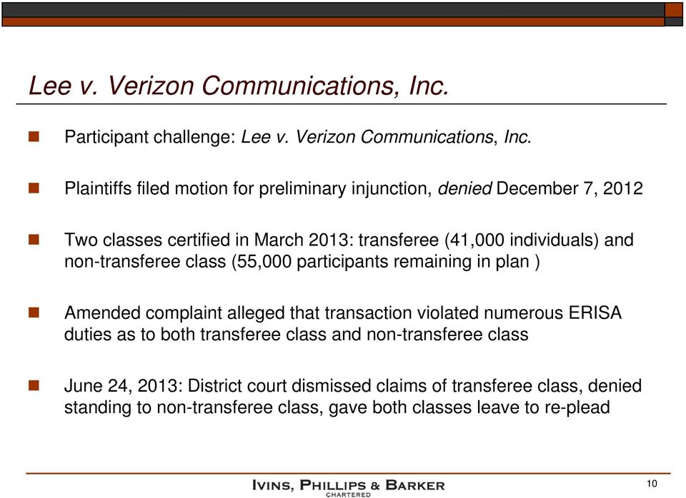 transferee (41,000 individuals) and non-transferee class (55,000 participants remaining in plan ) Amended complaint alleged that transaction