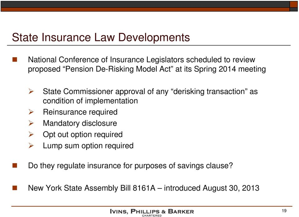 condition of implementation Reinsurance required Mandatory disclosure Opt out option required Lump sum option
