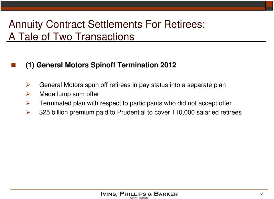 separate plan Made lump sum offer Terminated plan with respect to participants who did
