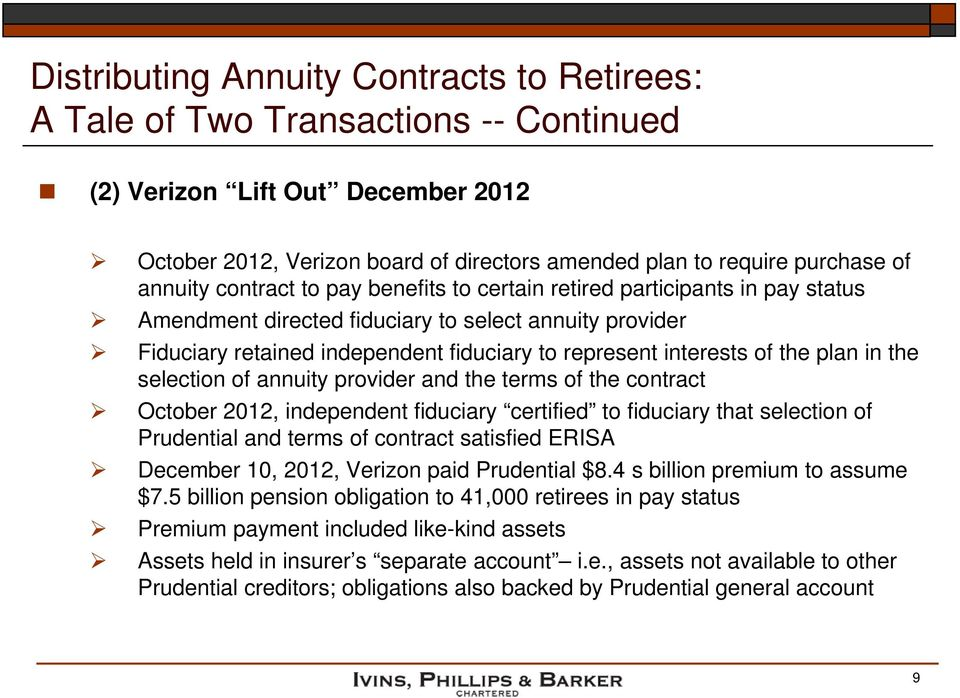 of the plan in the selection of annuity provider and the terms of the contract October 2012, independent fiduciary certified to fiduciary that selection of Prudential and terms of contract satisfied