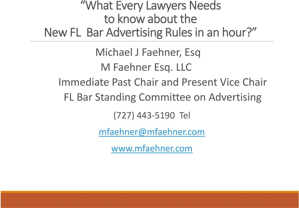 LLC Immediate Past Chair and Present Vice Chair FL Bar Standing