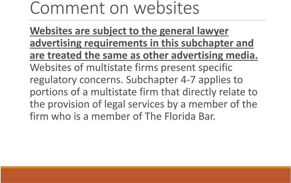 Websites of multistate firms present specific regulatory concerns.