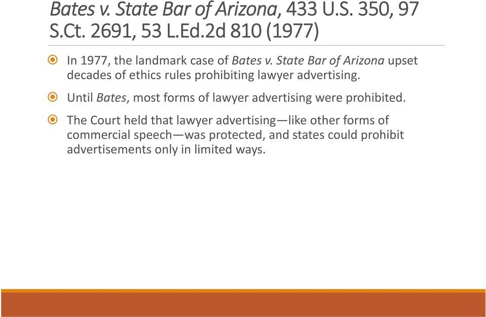 State Bar of Arizona upset decades of ethics rules prohibiting lawyer advertising.