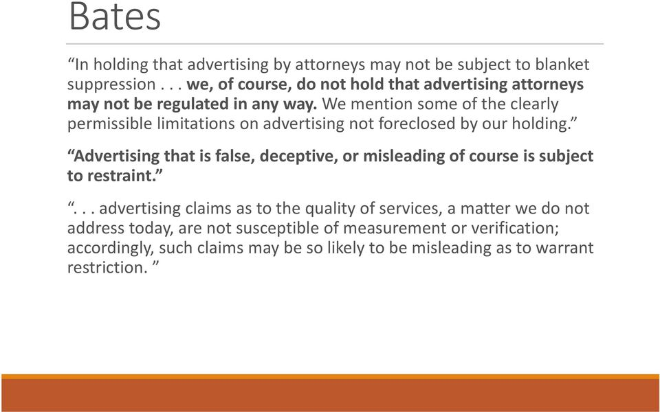 We mention some of the clearly permissible limitations on advertising not foreclosed by our holding.