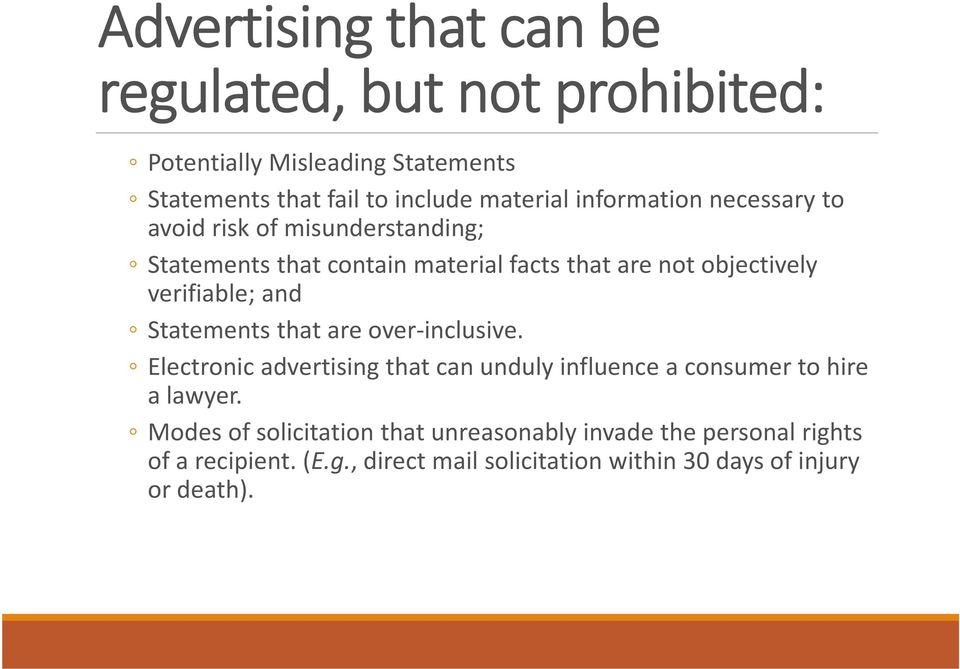and Statements that are over inclusive. Electronic advertising that can unduly influence a consumer to hire a lawyer.