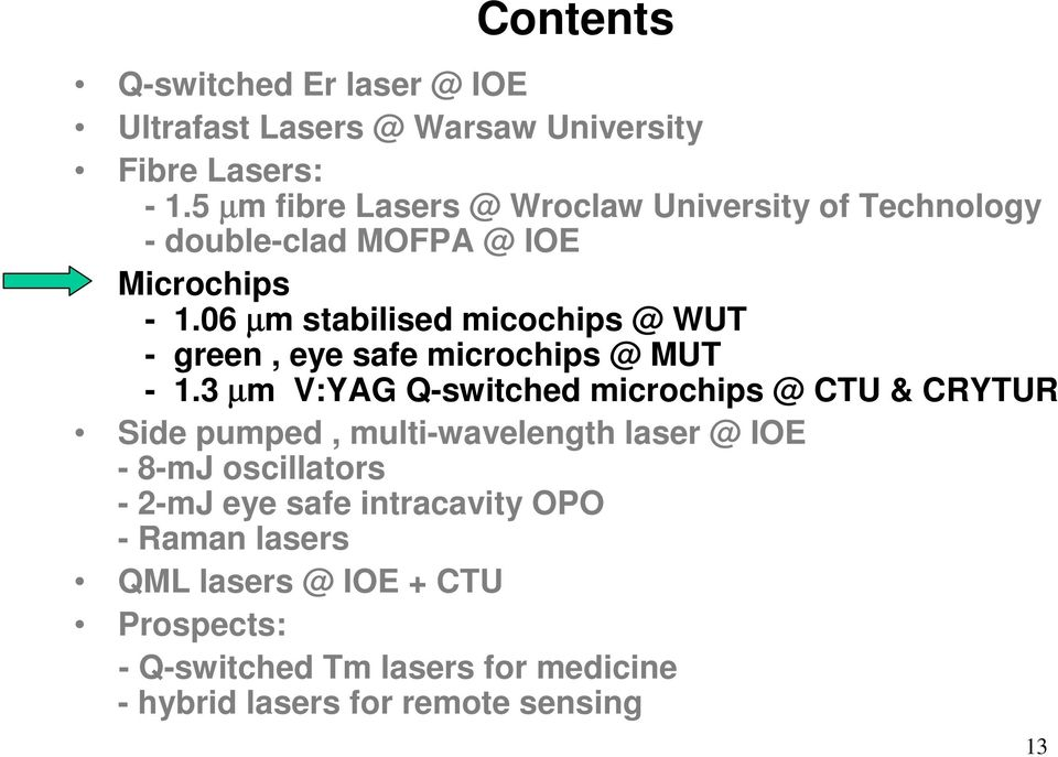 06 µm stabilised micochips @ WUT - green, eye safe microchips @ MUT - 1.