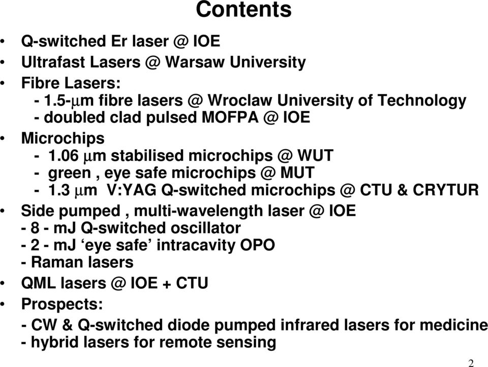 06 µm stabilised microchips @ WUT - green, eye safe microchips @ MUT - 1.