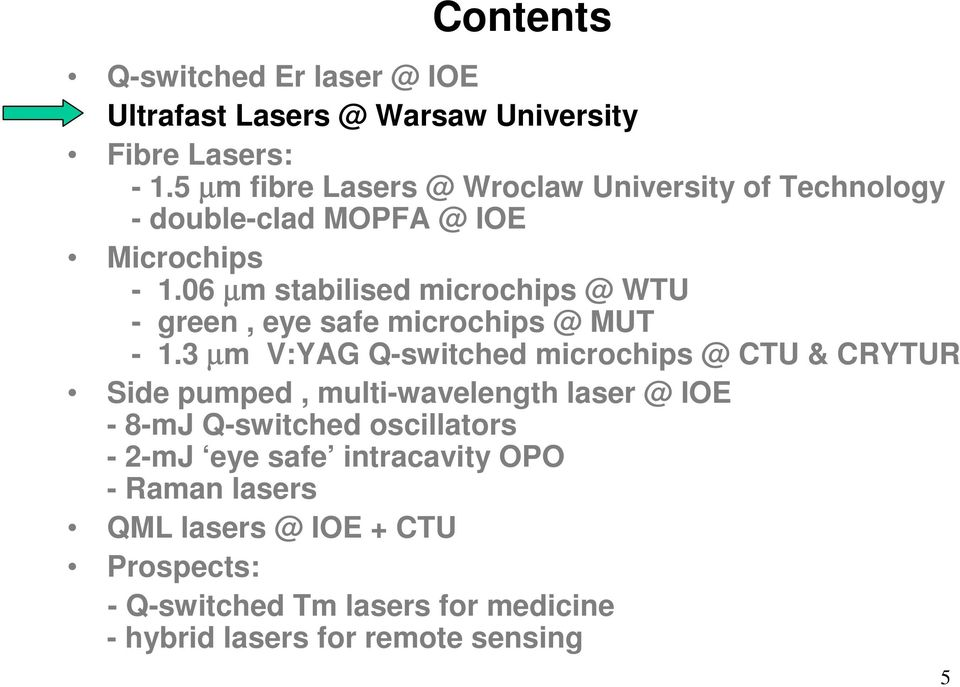 06 µm stabilised microchips @ WTU - green, eye safe microchips @ MUT - 1.