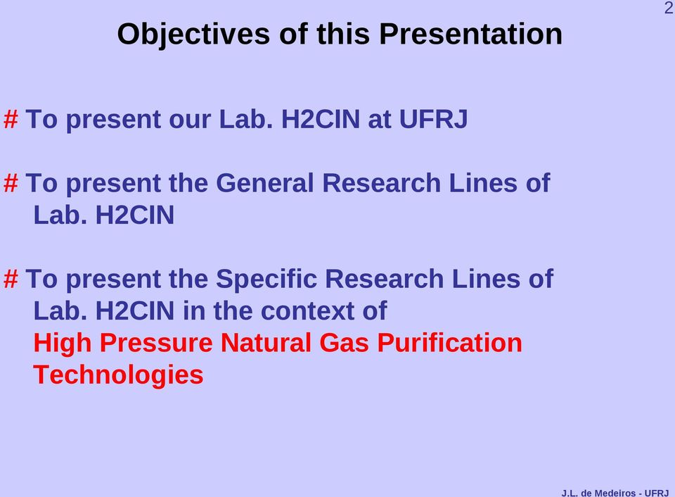 H2CIN # To present the Specific Research Lines of Lab.