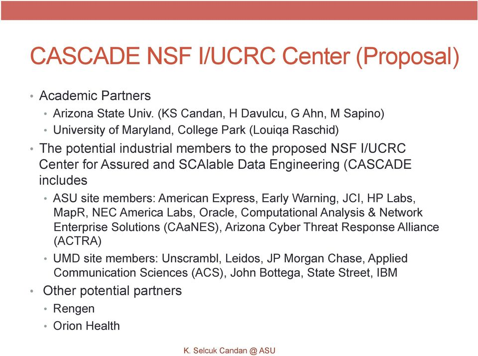 Assured and SCAlable Engineering (CASCADE includes ASU site members: American Express, Early Warning, JCI, HP Labs, MapR, NEC America Labs, Oracle, Computational