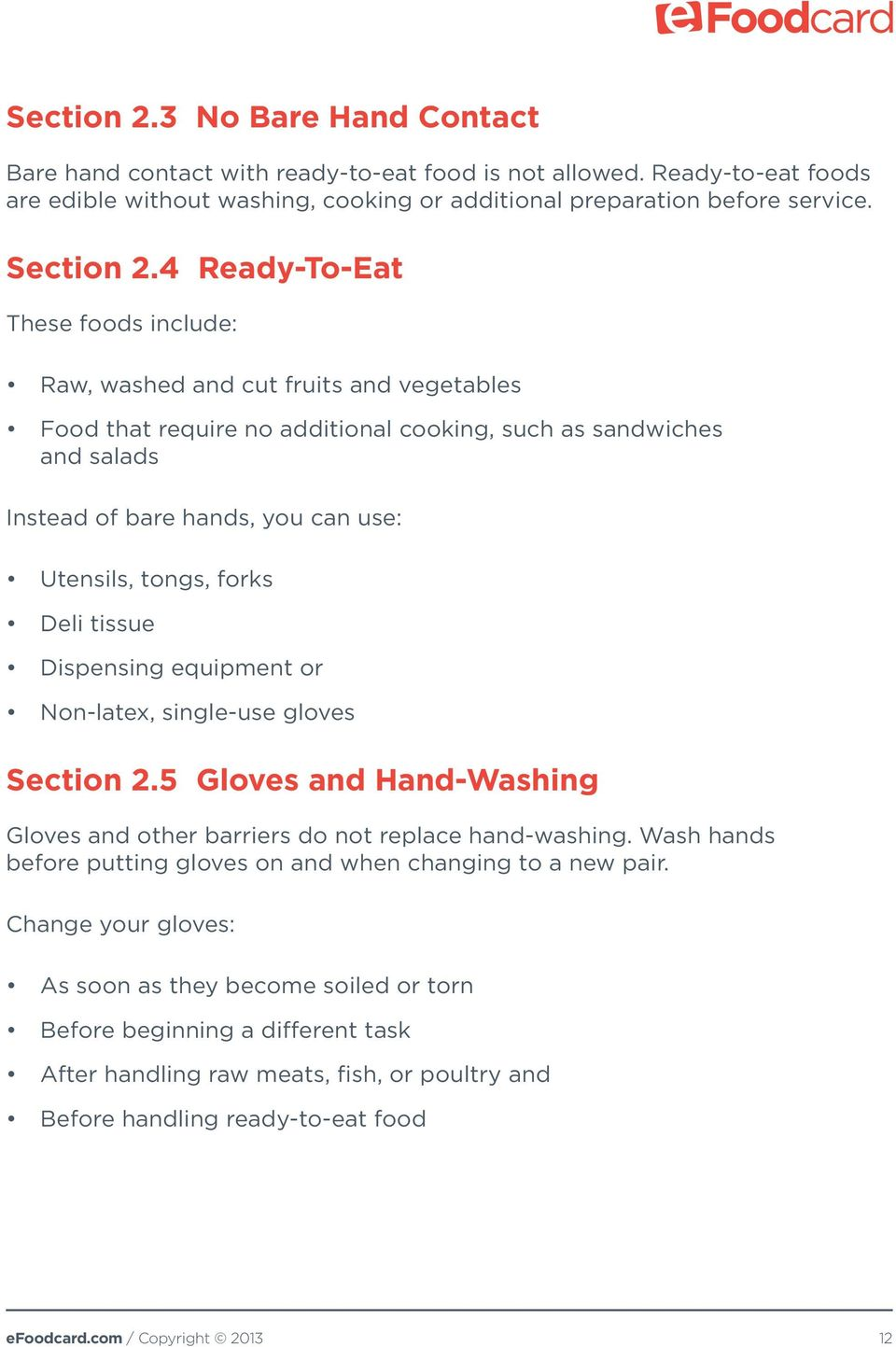 tongs, forks Deli tissue Dispensing equipment or Non-latex, single-use gloves Section 2.5 Gloves and Hand-Washing Gloves and other barriers do not replace hand-washing.