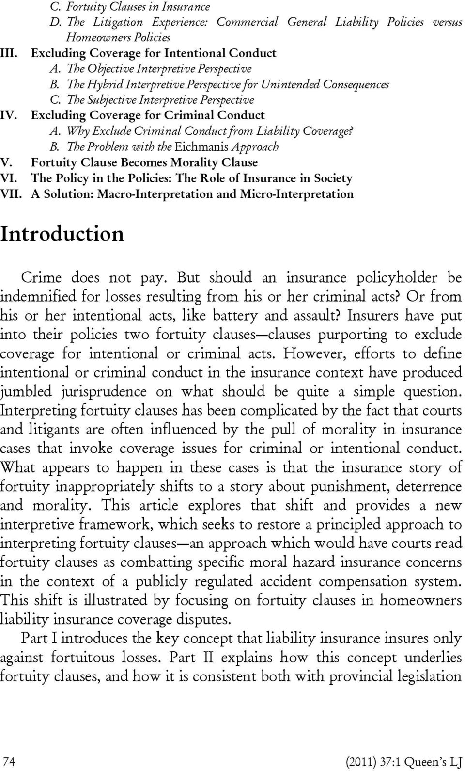 Why Exclude Criminal Conduct from Liability Coverage? B. The Problem with the Eichmanis Approach V. Fortuity Clause Becomes Morality Clause VI.