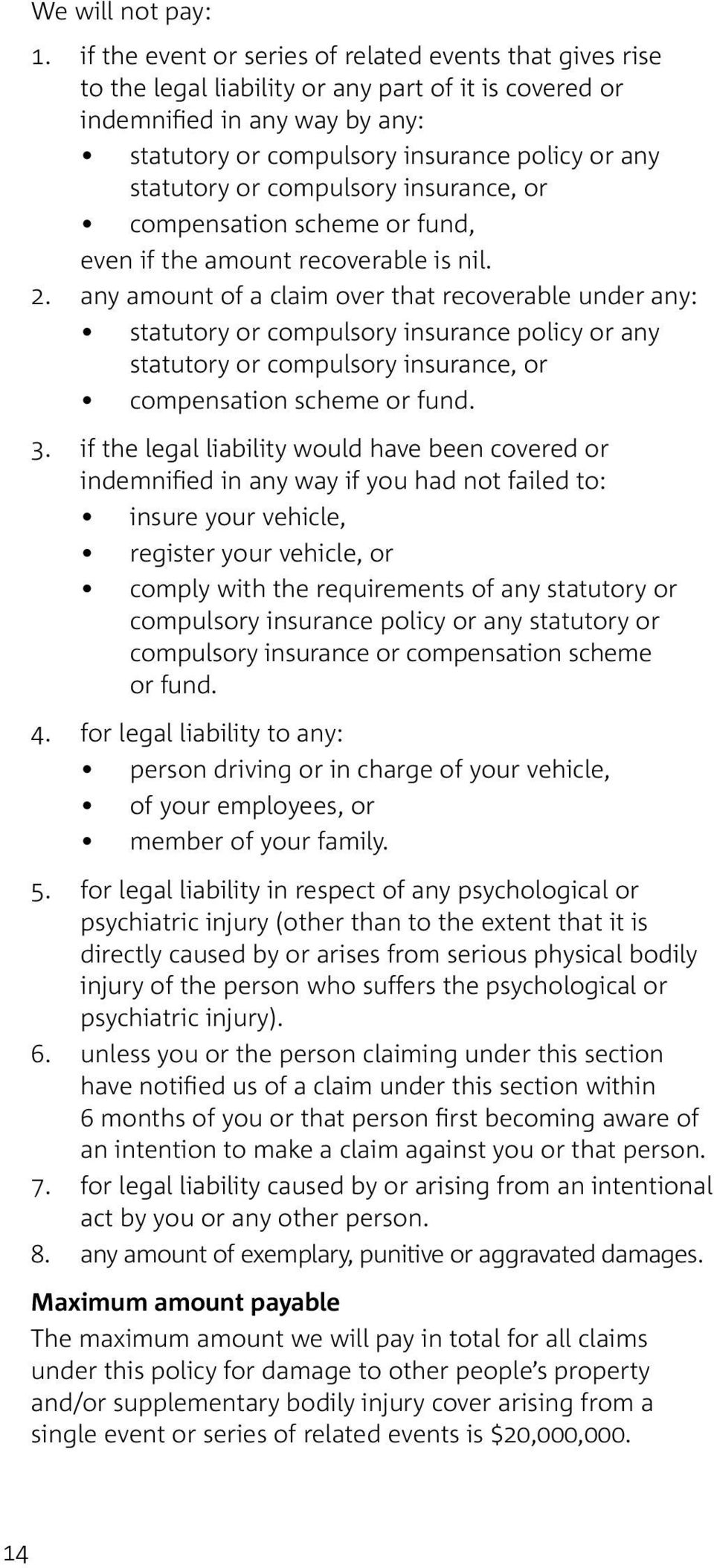 statutory or compulsory insurance, or compensation scheme or fund, even if the amount recoverable is nil. 2.
