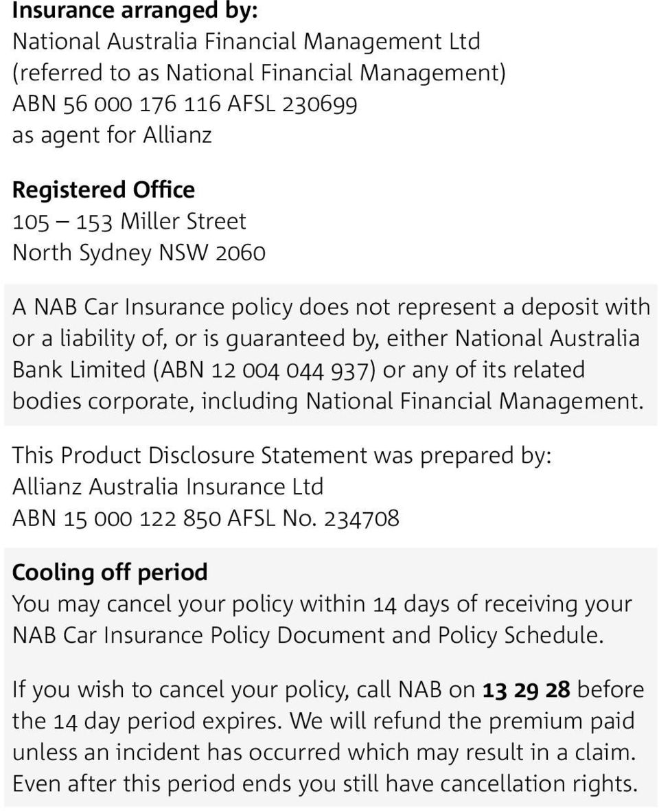 its related bodies corporate, including National Financial Management. This Product Disclosure Statement was prepared by: Allianz Australia Insurance Ltd ABN 15 000 122 850 AFSL No.