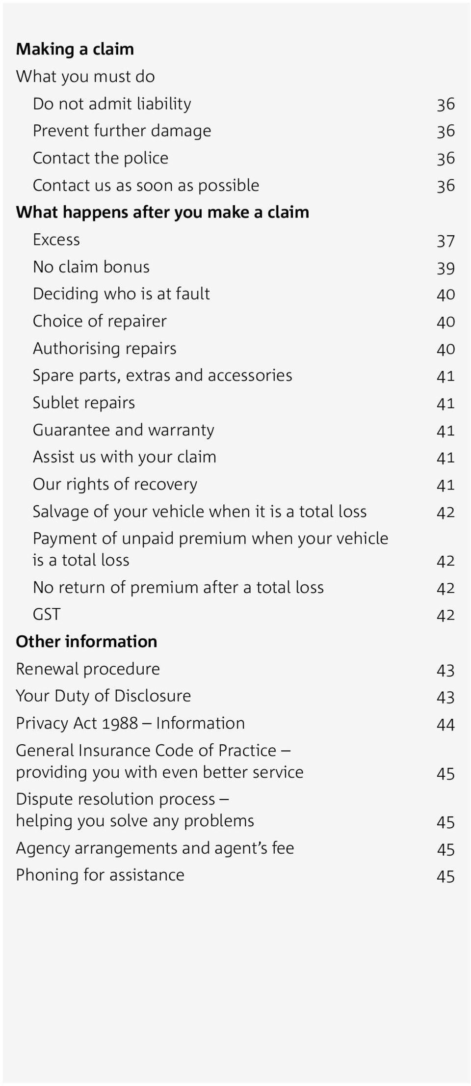 rights of recovery 41 Salvage of your vehicle when it is a total loss 42 Payment of unpaid premium when your vehicle is a total loss 42 No return of premium after a total loss 42 GST 42 Other